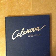 Libros de segunda mano: CALANOVA. TRES DÉCADAS A LAS ESPALDAS 1976 - 2006 CAMILO JOSÉ CELA CONDE. Lote 121295151