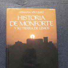 Libros de segunda mano: HISTORIA DE MONFORTE Y SU TIERRA DE LEMOS. GERMÁN VÁZQUEZ. . Lote 121582663