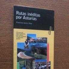 Libros de segunda mano: RUTAS INEDITAS POR ASTURIAS / FRANCISCO JAVIER CHAO. Lote 121638623