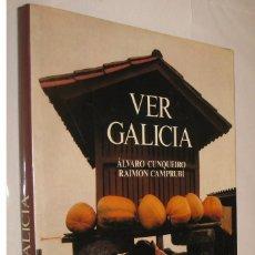 Libros de segunda mano: VER GALICIA - ALVARO CUNQUEIRO Y RAIMON CAMPRUBI - MUY ILUSTRADO *. Lote 121763223