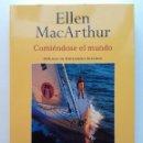 Libros de segunda mano: ELLEN MACARTHUR - COMIÉNDOSE EL MUNDO - EDITORIAL JUVENTUD. Lote 121918431