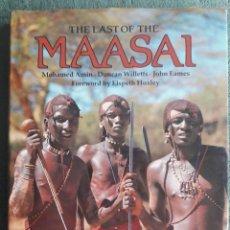 Libros de segunda mano: THE LAST OF THE MAASAI / MOHAMED AMIN Y OTROS / EDI. NAIROBI, KENYA / 1ª EDICION 1987 / EN INGLÉS. Lote 122092047