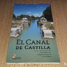 Libros de segunda mano: EL CANAL DE CASTILLA...ENRIQUE DEL RIVERO...2000... Lote 217987307