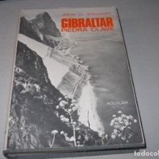 Libros de segunda mano: GIBRALTAR PIEDRA CLAVE, JOHN D. STEWART. AGUILAR 1.968. ILUSTRADO. Lote 122123183
