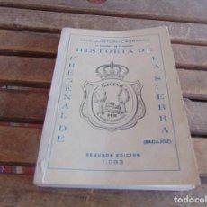 Libros de segunda mano: JOSE QUINTERO CARRASCO LIBRO HISTORIA DE FREGENAL DE LA SIERRA BADAJOZ SEGUNDA EDICION 1983. Lote 122468571