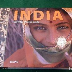 Libros de segunda mano: INDIA. UN VIAJE DESCONOCIDO - BLUME. Lote 122597791