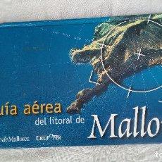 Libros de segunda mano: GUÍA AÉREA DEL LITORAL DE MALLORCA. Lote 123034159