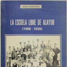 Libros de segunda mano: LA ESCUELA LIBRE DE ALAYOR (1906 - 1939). - ALZINA SEGUI, PEDRO. - MAHÓN, 1980.. Lote 123156228
