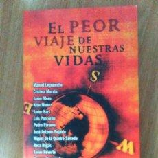 Libros de segunda mano: EL PEOR VIAJE DE NUESTRAS VIDAS - VV. AA. - ED DEBOLSILLO 2000 (1ª ED) - RÚSTICA. Lote 123534051