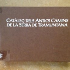 Libros de segunda mano: CATÀLEG DELS ANTICS CAMINS DE LA SERRA DE TRAMUNTANA. Lote 124036064