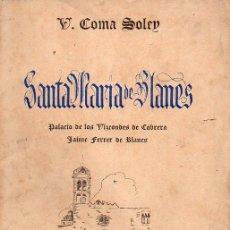 Libros de segunda mano: COMA SOLEY : SANTA MARIA DE BLANES (1941) PRIMERA EDICIÓN. Lote 124239939