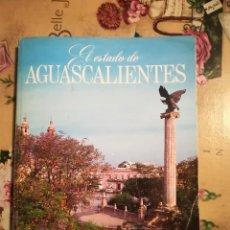 Libros de segunda mano: EL ESTADO DE AGUASCALIENTES - ADRIANA LEÓN PORTILLA DE DIENER - 1ª EDICIÓN 1994. Lote 124304579