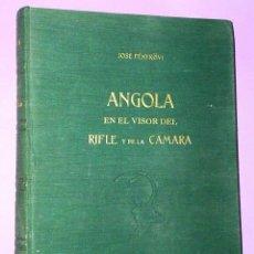 Libros de segunda mano: ANGOLA EN EL VISOR DEL RIFLE Y DE LA CAMARA (DEDICATORIA DEL AUTOR). Lote 124578347