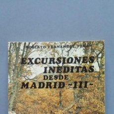 Libros de segunda mano: EXCURSIONES INÉDITAS DESDE MADRID. TOMO III. Lote 125062775