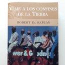 Libros de segunda mano: VIAJE A LOS CONFINES DE LA TIERRA - ROBERT D. KAPLAN - SUMA DE LETRAS 2000. Lote 164868236
