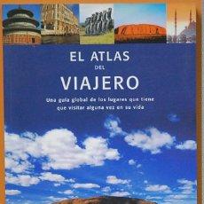 Libros de segunda mano: EL ATLAS DEL VIAJERO.UNA GUIA DE LOS LUGARES QUE TIENE QUE VISITAR...JOHN MANN.EVERGREEN.2008. Lote 125857627