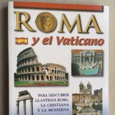 Libros de segunda mano: ROMA Y EL VATICANO - GUÍA ACTUALIZADA DE LA CIUDAD DIVIDIDA EN 11 ZONAS. Lote 125924207