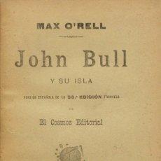 Libros de segunda mano: JOHN BULL Y SU ISLA. COSTUMBRES INGLESAS CONTEMPORÁNEAS. - O'RELL, MAX. MADRID, C.1900.. Lote 123223843