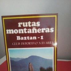 Libros de segunda mano: RUTAS MONTAÑERAS - BAZTÁN I - CLUB DEPORTIVO NAVARRA - BUEN ESTADO. Lote 126063279