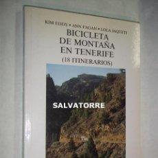 Libros de segunda mano: KIM EDDY.ANN FAGAN.LOLA JAQUETI.BICICLETA DE MONTAÑA EN TENERIFE.18 ITINERARIOS.CANARIAS.1993. Lote 126066387