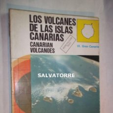 Libros de segunda mano: LOS VOLCANES DE LAS ISLAS CANARIAS. III. GRAN CANARIA.VICENTE ARAÑA.JUAN CARLOS CARRACEDO.1980. Lote 126066491