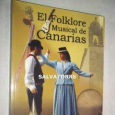 Libros de segunda mano: EL FOLKLORE MUSICAL DE CANARIAS.JOSE CARLOS DELGADO DIAZ.PRIMERA EDICION 2004. Lote 126066587