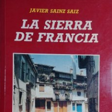 Libros de segunda mano: LA SIERRA DE FRANCIA / JAVIER SÁINZ SÁIZ. LEÓN : EDICIONES LANCIA, 1992. . Lote 126068687