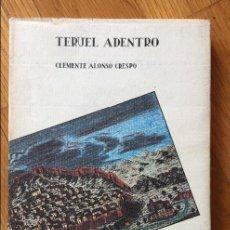 Libros de segunda mano: TERUEL ADENTRO, CLEMENTE ALONSO CRESPO. Lote 126263107