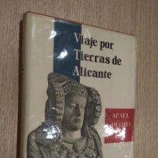 Libros de segunda mano: VIAJES POR TIERRAS DE ALICANTE. COLOMA, RAFAEL. 1956. 1º EDICION. Lote 126312067