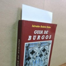 Libros de segunda mano: GUÍA DE BURGOS. ORDAX, SALVADOR ANDRÉS. ED. LANCIA. . Lote 126338791