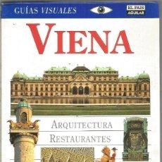 Libros de segunda mano: GUIAS VISUALES. VIENA. EL PAIS AGUILAR. Lote 126569139