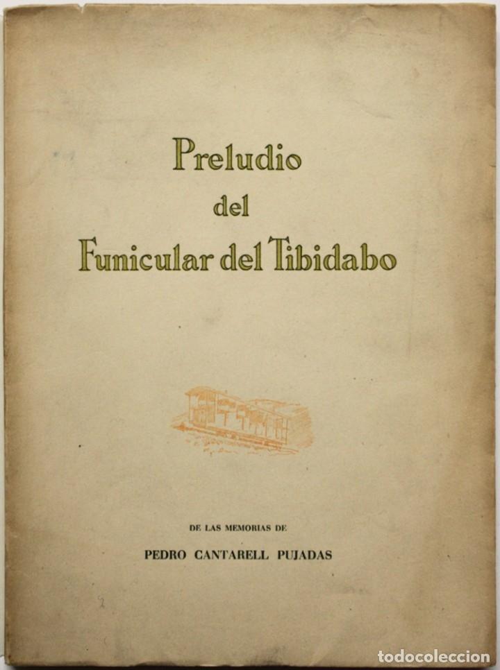 PRELUDIO DEL FUNICULAR DEL TIBIDADO. - CANTARELL PUJADAS, PEDRO. BRACELONA, 1958. (Libros de Segunda Mano - Geografía y Viajes)