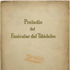 Libros de segunda mano: PRELUDIO DEL FUNICULAR DEL TIBIDADO. - CANTARELL PUJADAS, PEDRO. BRACELONA, 1958.. Lote 123170798