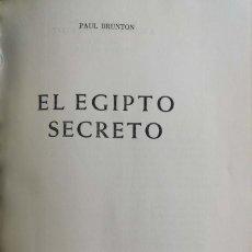 Libros de segunda mano: PAUL BRUNTON. EL EGIPTO SECRETO. BUENOS AIRES, 1954.. Lote 126955623