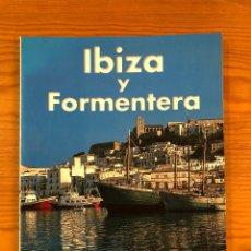 Libros de segunda mano: GEOGRAFIA-VIAJES BALEARES---IBIZA Y FORMENTERA. EVEREST(11€). Lote 127561899