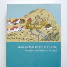 Libros de segunda mano: MANANTIALES DE MÁLAGA. SUS AGUAS, LAS CIENCIAS Y SUS COSAS, POR FRANCISCO MIGUEL CATALÁN MONZÓN. Lote 127572743