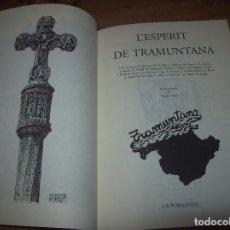 Libros de segunda mano: L'ESPERIT DE TRAMUNTANA.GEOLOGIA,ELS ORÍGENS,FAUNA,ELS CAMINS I MIRADORS...DIBUIXOS VICENÇ SASTRE. Lote 127636103
