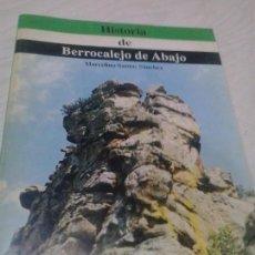 Libros de segunda mano: HISTORIA DE BERROCALEJO DE ABAJO - SANTOS SÁNCHEZ, MARCELINO. Lote 127796279