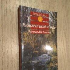 Libros de segunda mano: RUMORES EN EL VIENTO. RIBERAS DEL ESCABAS. TIERRAS DE CUENCA 3. JOSÉ LUIS MUÑOZ. Lote 127890687
