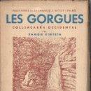 Libros de segunda mano: RAMON VINYETA ; LES GORGUES COLLSACABRA OCCIDENTAL (1956). Lote 127891895