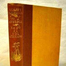 Libros de segunda mano: W.J. ANSORGE - BAJO EL SOL AFRICANO. Lote 128245483