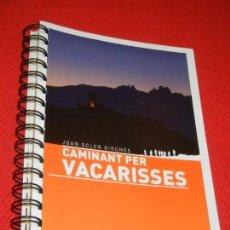 Libros de segunda mano: CAMINANT PER VACARISSES, DE JOAN SOLER GIRONES . 2015. Lote 128346791