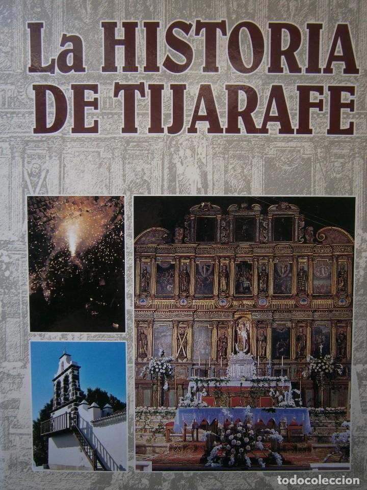 LA HISTORIA DE TIJARAFE ANTONIO PEREZ PEREZ 1 EDICION 2005 (Libros de Segunda Mano - Geografía y Viajes)
