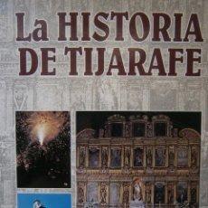 Libros de segunda mano: LA HISTORIA DE TIJARAFE ANTONIO PEREZ PEREZ 1 EDICION 2005. Lote 128877483
