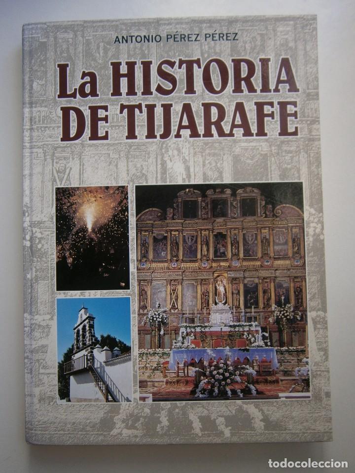 Libros de segunda mano: LA HISTORIA DE TIJARAFE Antonio Perez Perez 1 edicion 2005 - Foto 2 - 128877483