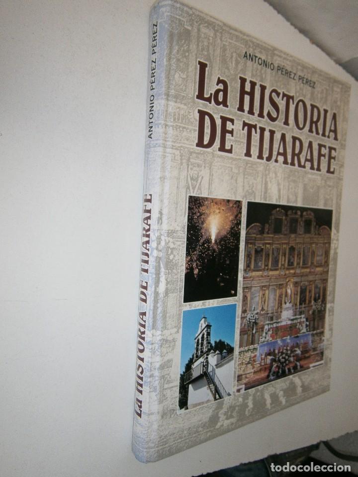 Libros de segunda mano: LA HISTORIA DE TIJARAFE Antonio Perez Perez 1 edicion 2005 - Foto 3 - 128877483