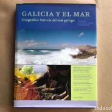 Libros de segunda mano: GALICIA Y EL MAR: GEOGRAFÍA E HISTORIA DEL MAR GALLEGO. PAZOS, CERVIÑO Y LOSADA. ED. NIGRATREA, 2001. Lote 128916067
