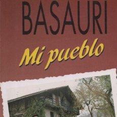 Libros de segunda mano: EKL MI PUEBLO BASAURI (VIZCAYA BIZCAIA) ROMAN GARCIA. 2ª EDICION. 1993. Lote 128985799