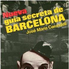 Libros de segunda mano: JOSÉ MARÍA CARANDELL / COLITA - NUEVA GUÍA SECRETA DE BARCELONA - ED. MARTINEZ ROCA 1982. Lote 128989087