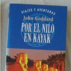 Livros em segunda mão: POR EL NILO EN KAYAK - VIAJES Y AVENTURAS - JOHN GODDARD - PLAZA & JANES 1998 - VER INDICE. Lote 128996923